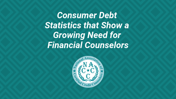 Consumer Debt Statistics that Show a Growing Need for Financial Counselors