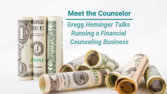 Meet the Counselor: Gregg Heminger Talks About Growing a Financial Counseling Business